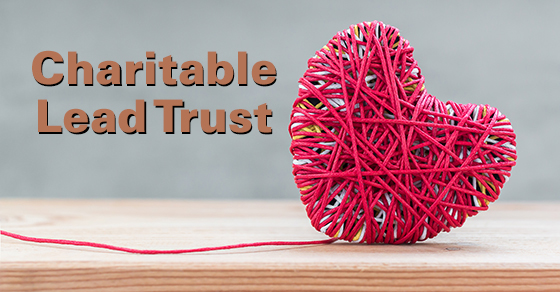 Is now the time for a charitable lead trust?