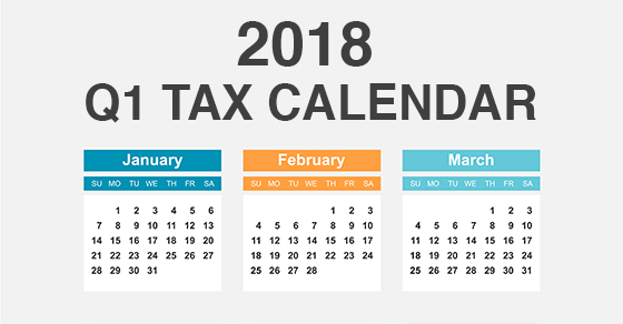 2018 Q1 tax calendar: Key deadlines for businesses and other employers | Gerson Preston