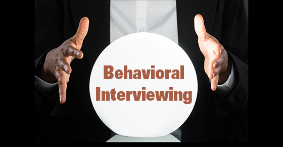 Behavioral job interviews offer a glimpse of what could be